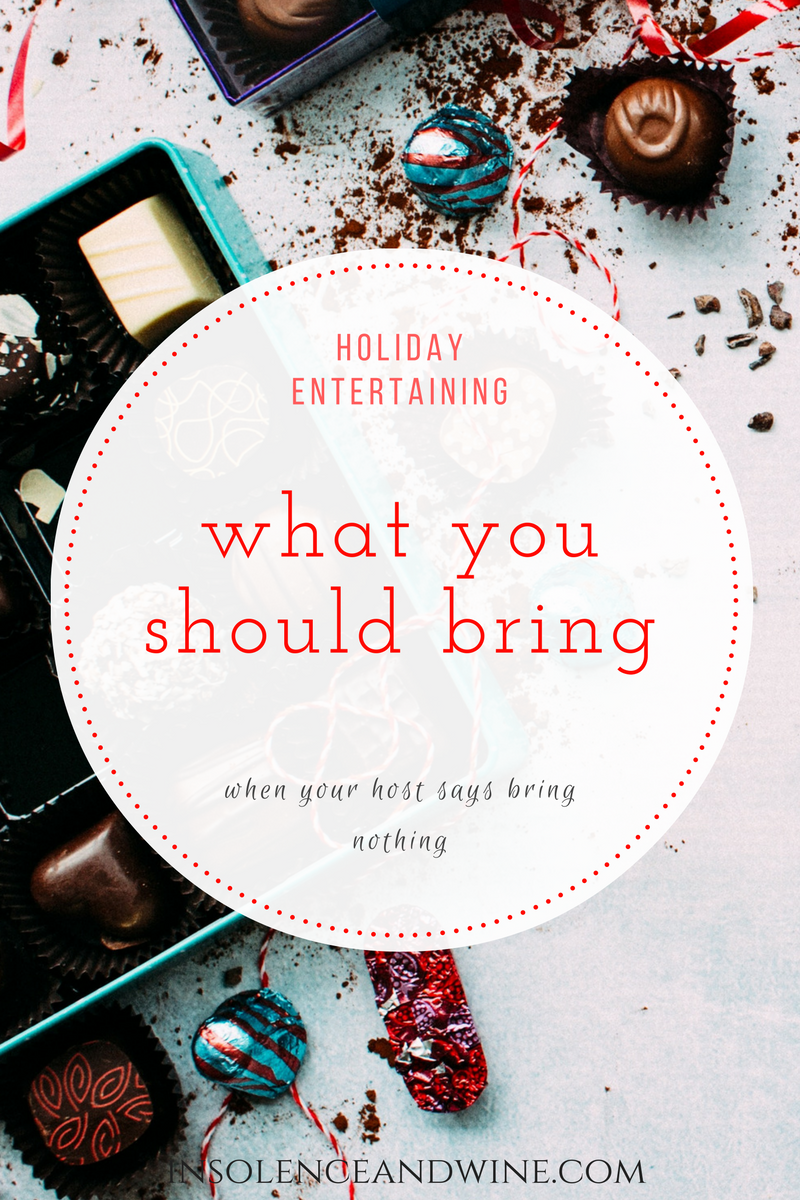 what to bring when your host says to bring nothing insolence + wine