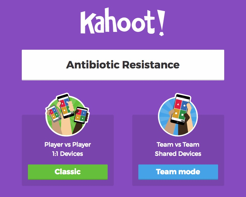 Kahoot! Antibiotic Resistance Game. Team: Amanda Torres and Brianna Vega, The Ethel Walker School. To Play,  click here .