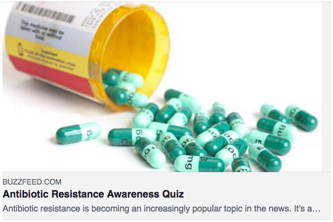 Buzzfeed QUIZ: Antibiotic Resistance Awareness. Olivia Charman, The Ethel Walker School. To take the quiz,  click here .
