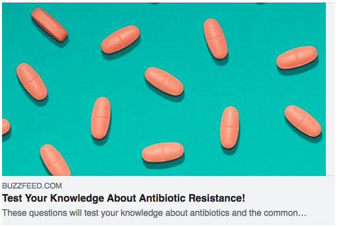 Buzzfeed Quiz. Team: Brandon Paez, Emily Burnett, Brynn Lauterbach, and Niel Bauer; Colorado State University. To test your knowledge about antibiotic resistance,  Click here .