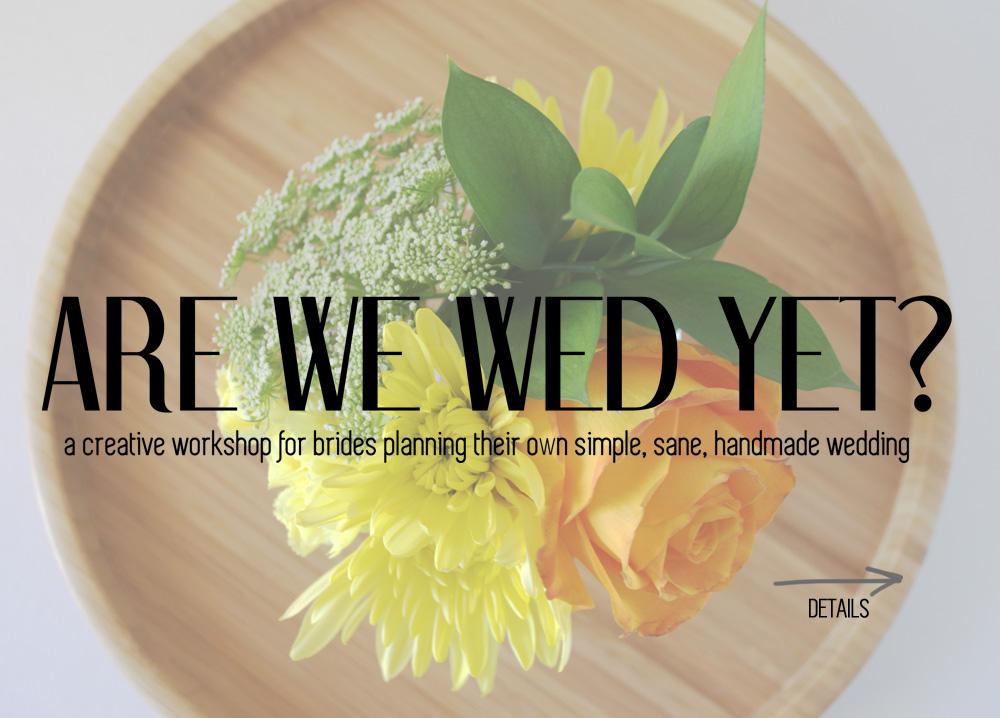ARE WE WED YET? | DALLAS WEDDING WORKSHOP