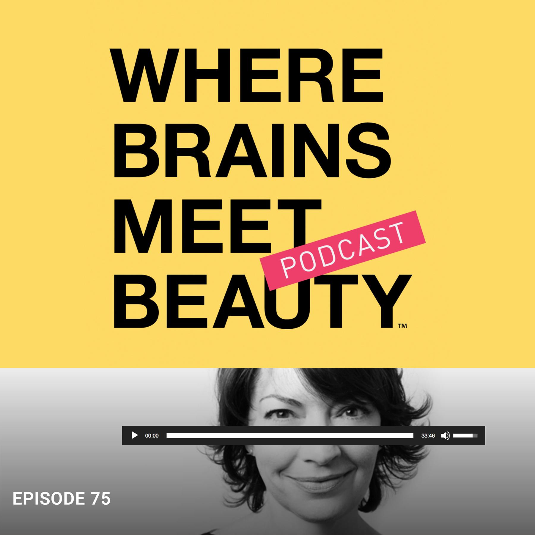 Where Brains Meet Beauty (Episode 75)