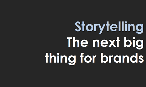 Storytelling the Next Big Thing for Brands