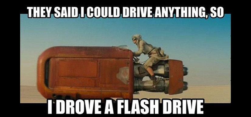 Star Wars Meme |I Drove A Flash Drive