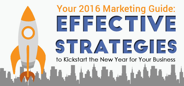 Your 2016 Marketing Guide: Effective Strategies to Kickstart the New Year for Your Business