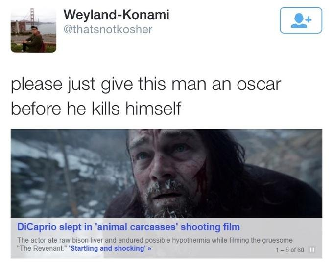 Leonardo DiCaprio   Please Just Give This Man An Oscar Before He Kills Himself