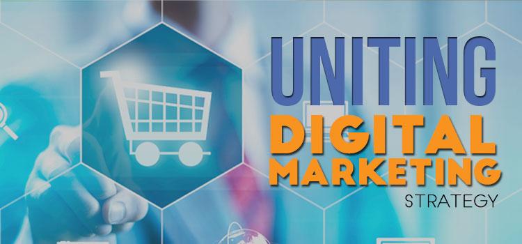 Uniting Digital Marketing Strategies
