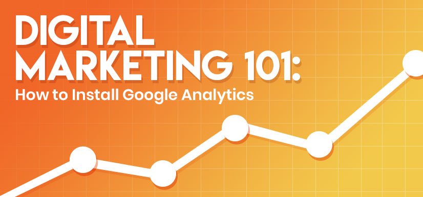 Digital Marketing 101: How to Install Google Analytics