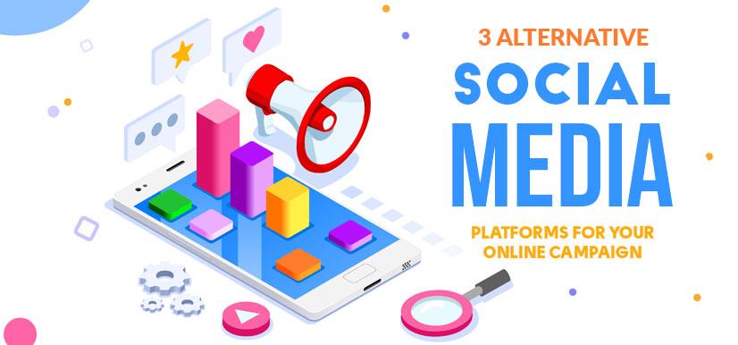 3 Alternative Social Media Platforms for Your Online Campaign
