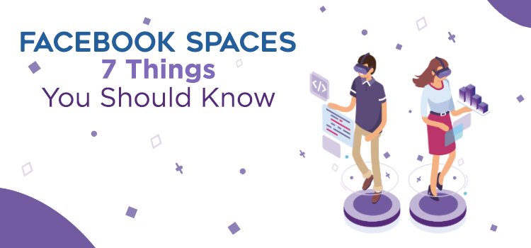 Facebook Spaces: 7 Things You Should Know