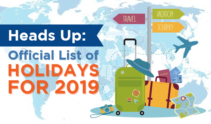 Heads Up: Official List of Holidays for 2019