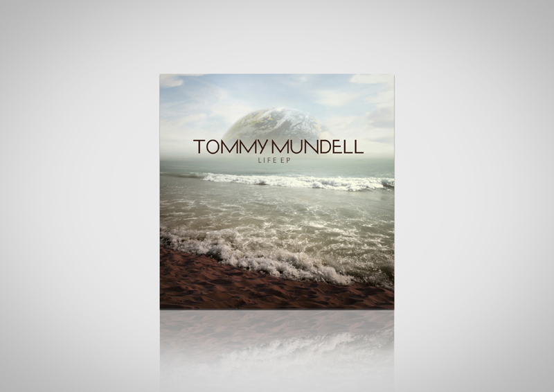 Tommy Mundell – Life EP