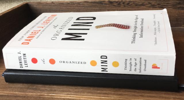 The Organized Mind by Dr. Daniel J. Levitin