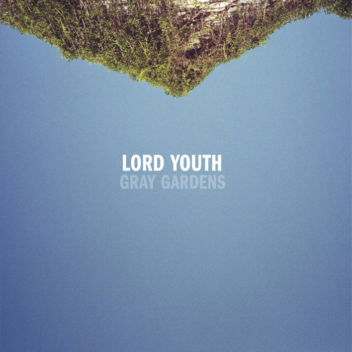 39- Lord Youth - Gray Gardens.jpg