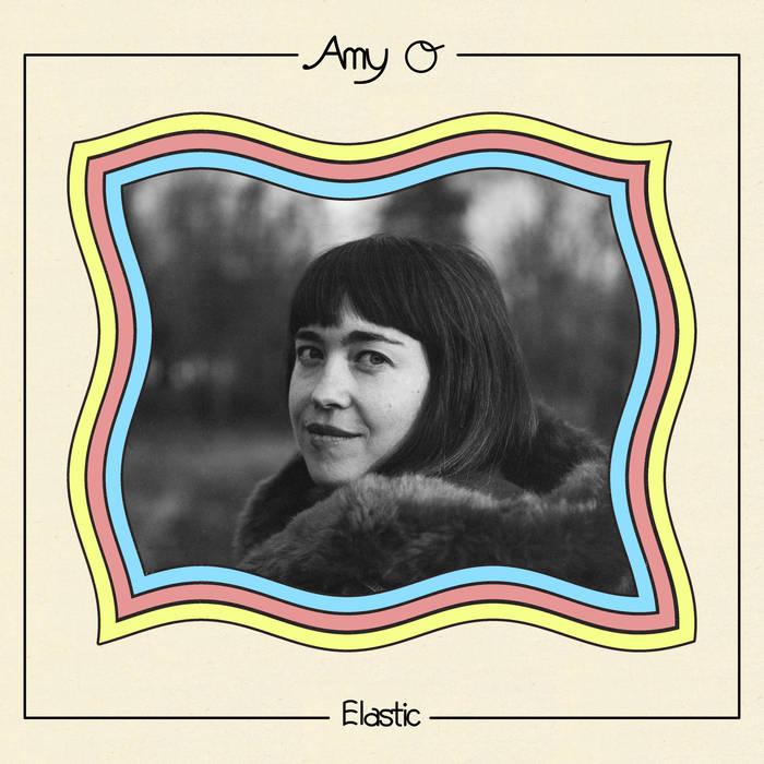 13- Amy O - Elastic.jpg