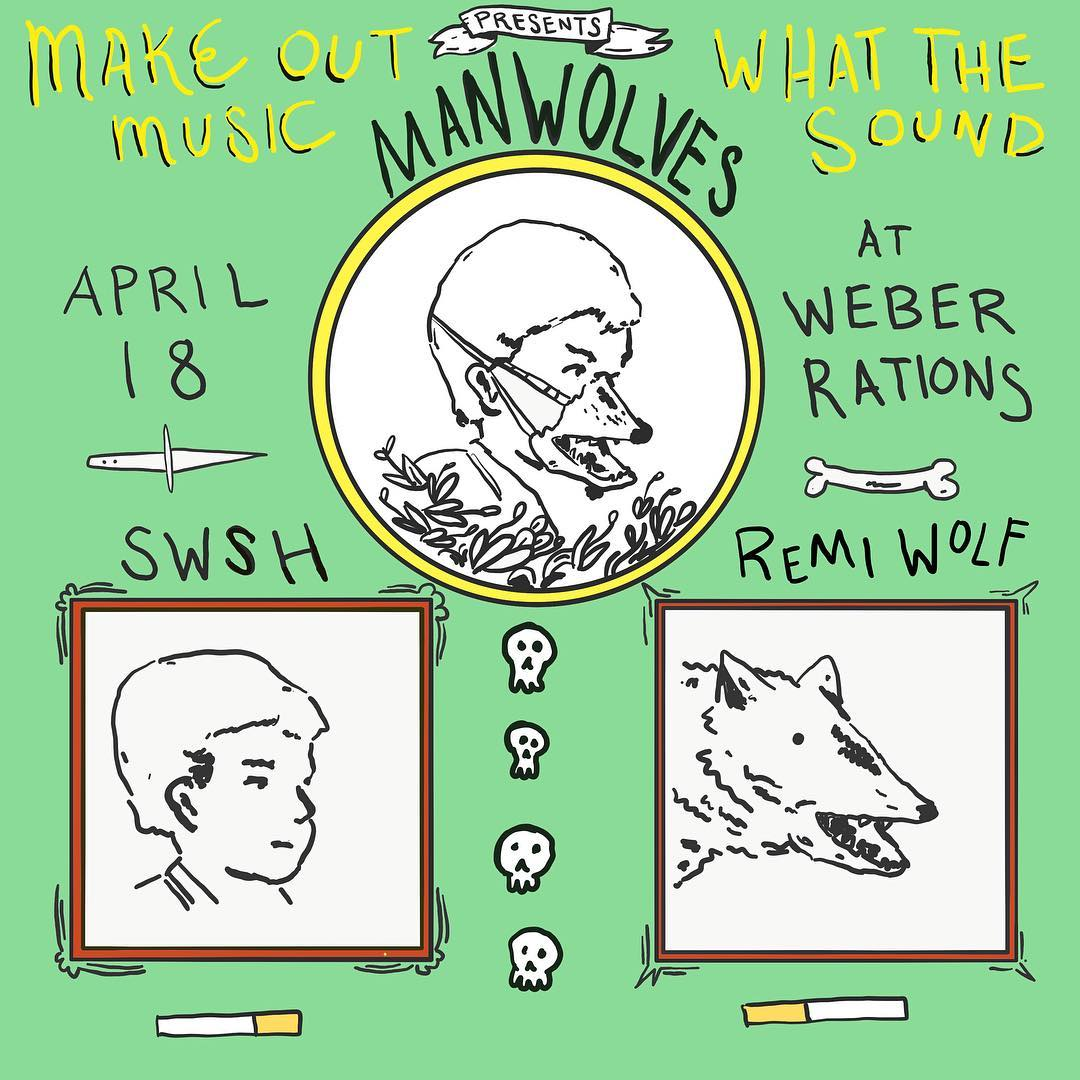 MANWOLVES / SWSH / REMI WOLF - April 18, 2019 @ Weber Rations$12/$15 onlineALL AGES
