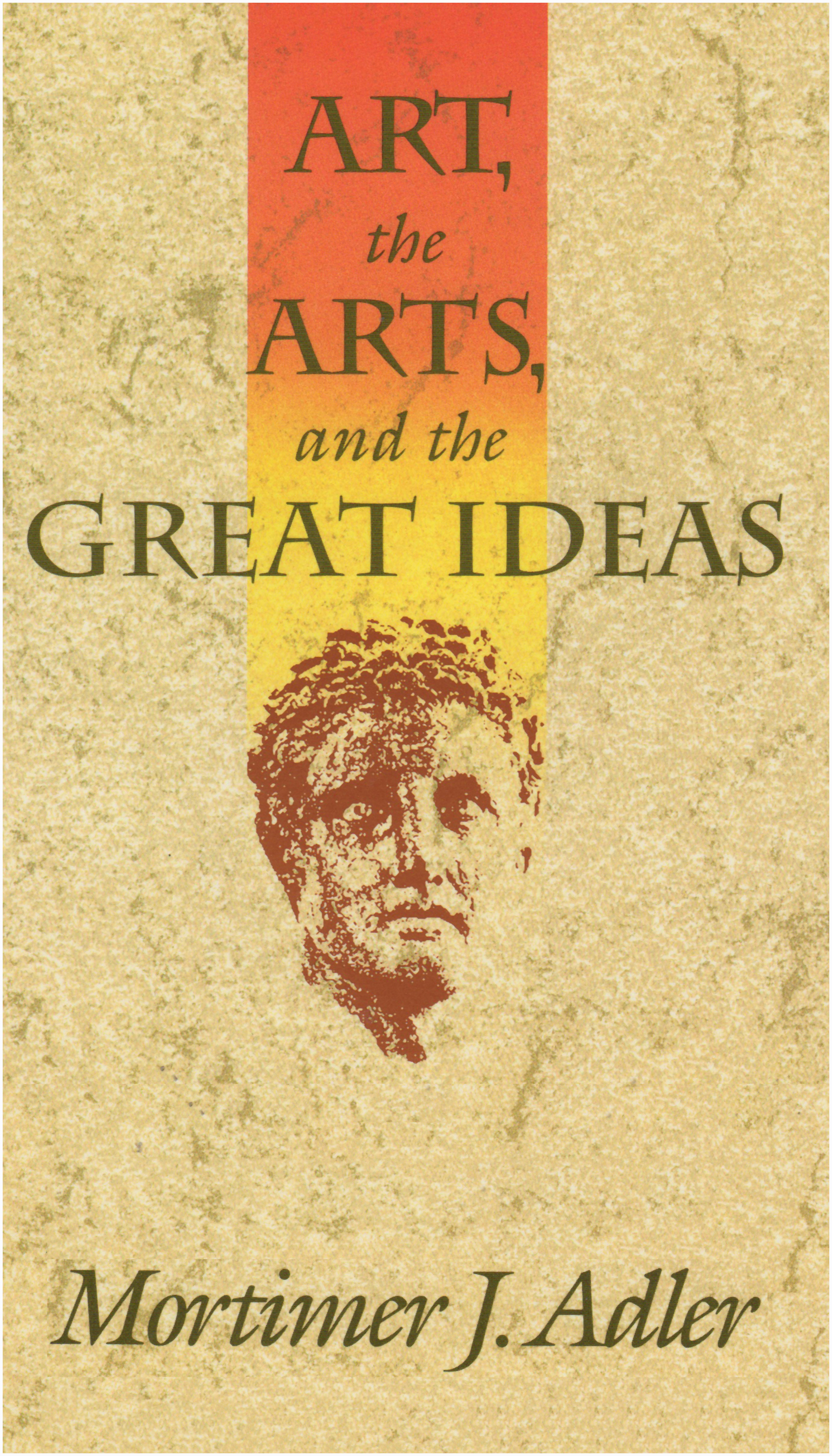 Art, the Arts and the Great Ideas.
