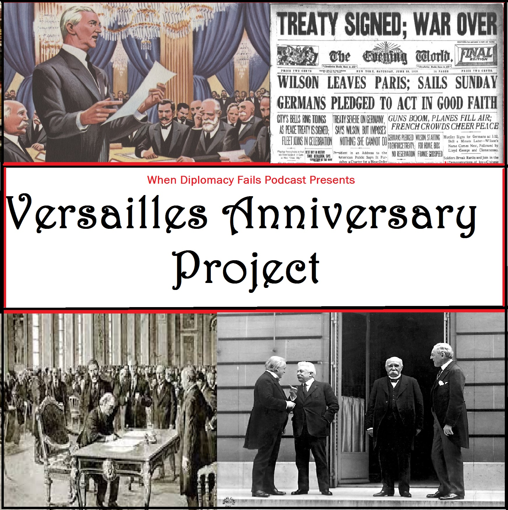 Another project must mean it's time for a new graphic! Our graphic tells an important story as well, from the top left, we first have Woodrow Wilson's delivery of the Fourteen Points, then the announcement of the end of the war; Germany signing the Treaty of Versailles, and that famous portrait of the Big Four at Versailles, before four became three.
