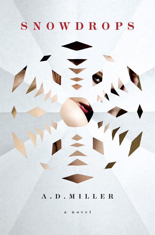 Snow Drops, a novel by A. D. Miller