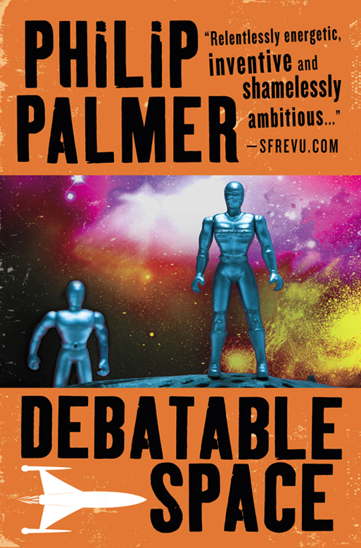 Debatable Space, a sci-fi trilogy by Philip Palmer