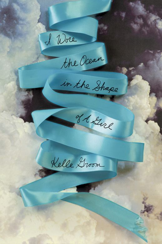 I Wore The Ocean In The Shape Of A Girl by Kelle Groom