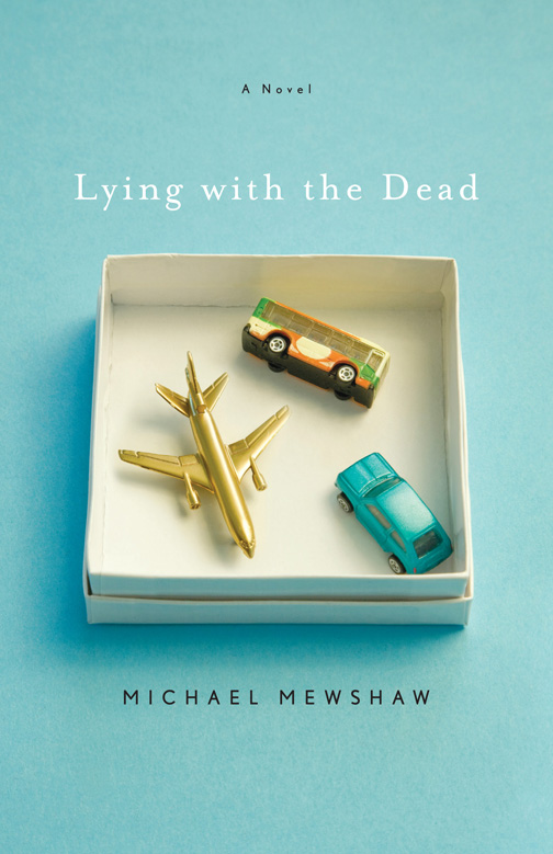 Lying with the Dead, by Michael Mewshaw