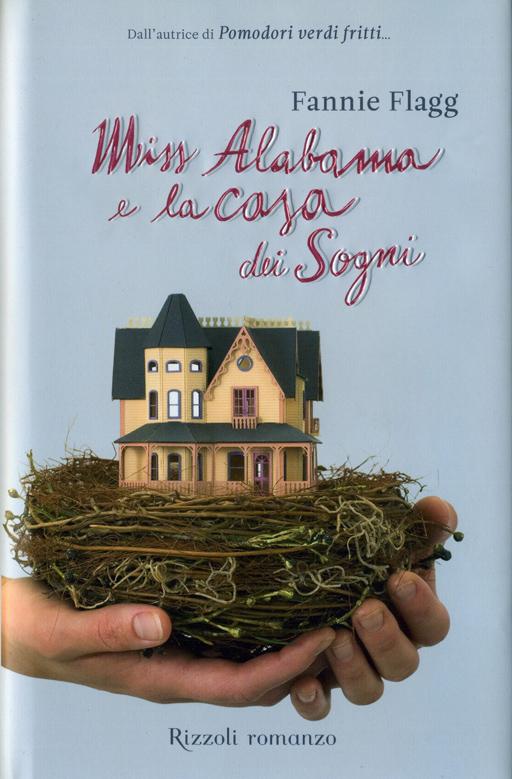 Miss Alabama e la Casa dei Sogni, a novel by Fannie Flagg