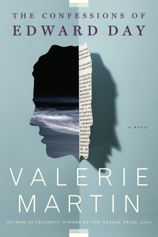Confessions of Edward Day, a novel by Valerie Martin