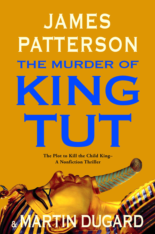 The Murder of King Tut by James Patterson & Martin Dugard