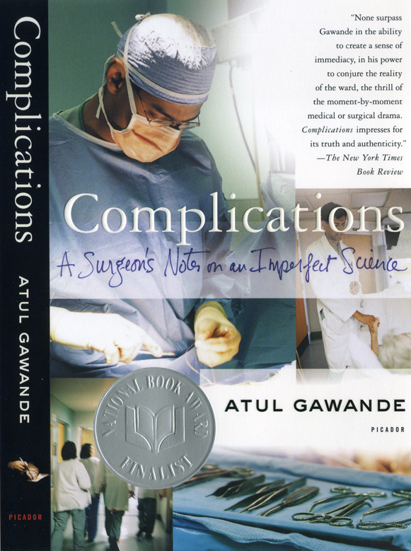 Complications, A Surgeon's Notes on an Imperfect Science, nonfiction stories by Atul Gawande