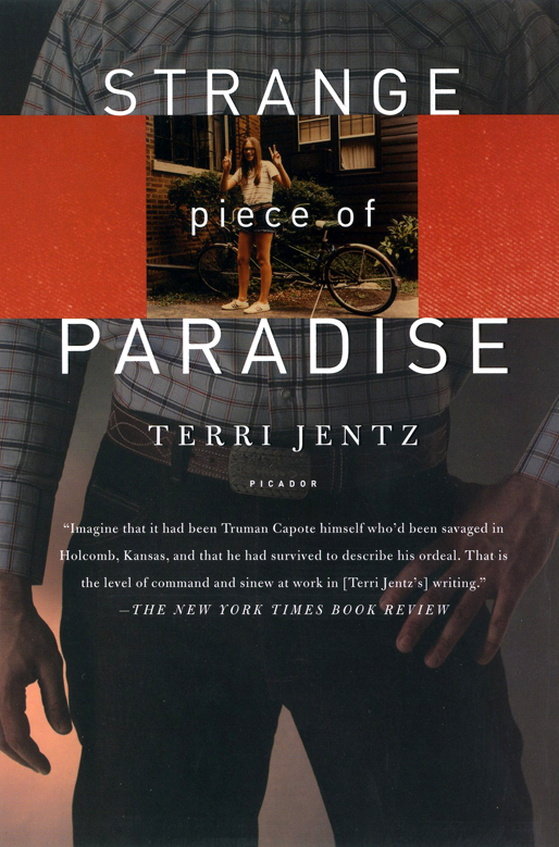 Stranger Piece of Paradise, a non fiction murder investigation by Terri Jentz