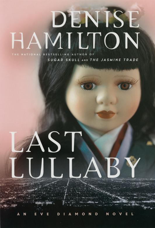 Last Lullaby, an Eve Diamond Novel by Denise Hamilton