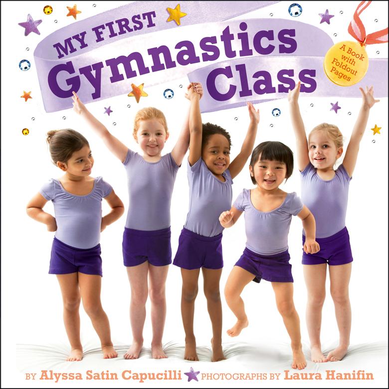 My First Gymnastics by Alyssa Satin Capucilli, Photographs by Laura Hanifin