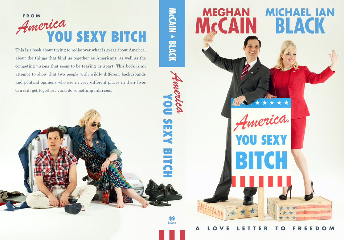 America, You Sexy Bitch, A Love Letter to Freedom by Michael Ian Black and Meghan McCain