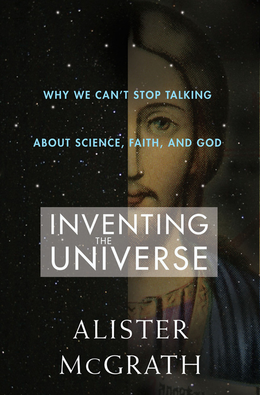 Inventing the Universe by Alister McGrath