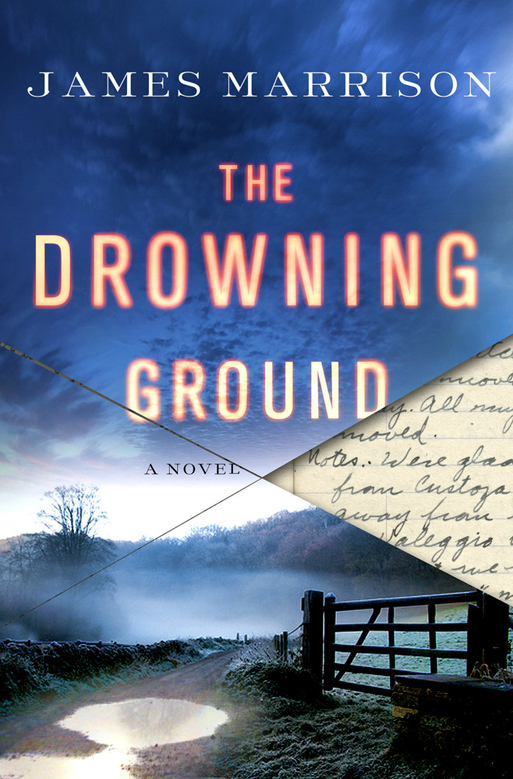 The Drowning Ground, A Novel by James Marrison