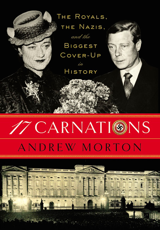 17 Carnations: The Royals, The Nazi's and the Biggest Cover-Up in History, by Andrew Morton.