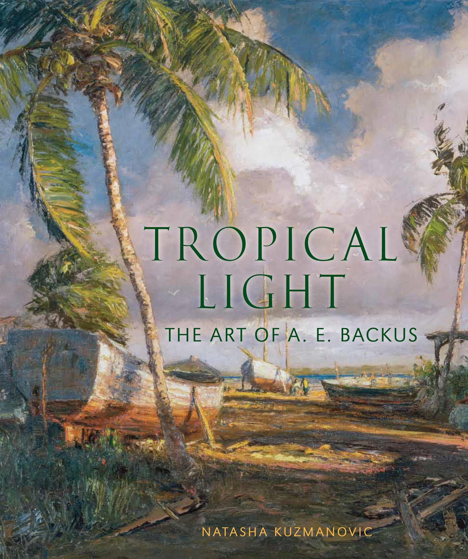 Tropical Light, The Art of A.E. Backus