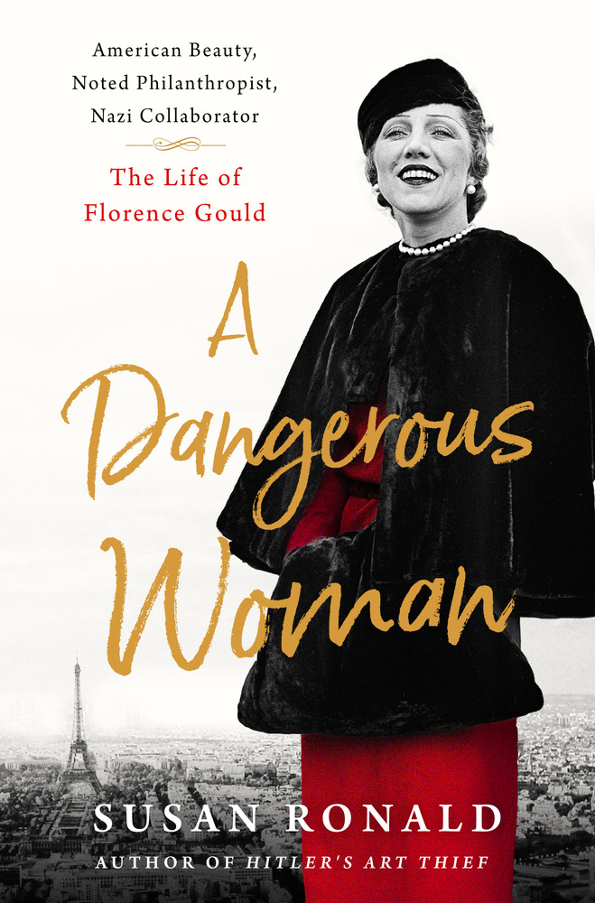A Dangerous Woman: American Beauty, French Muse and Nazi Collaborator by Susan Ronald