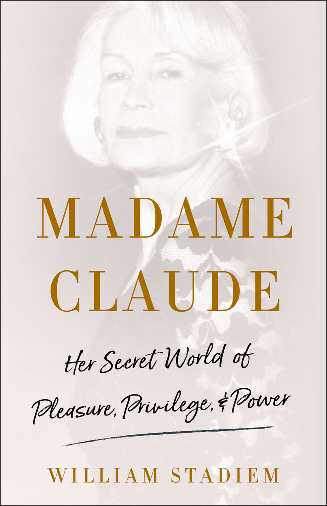 Madame Claude by William Stadiem