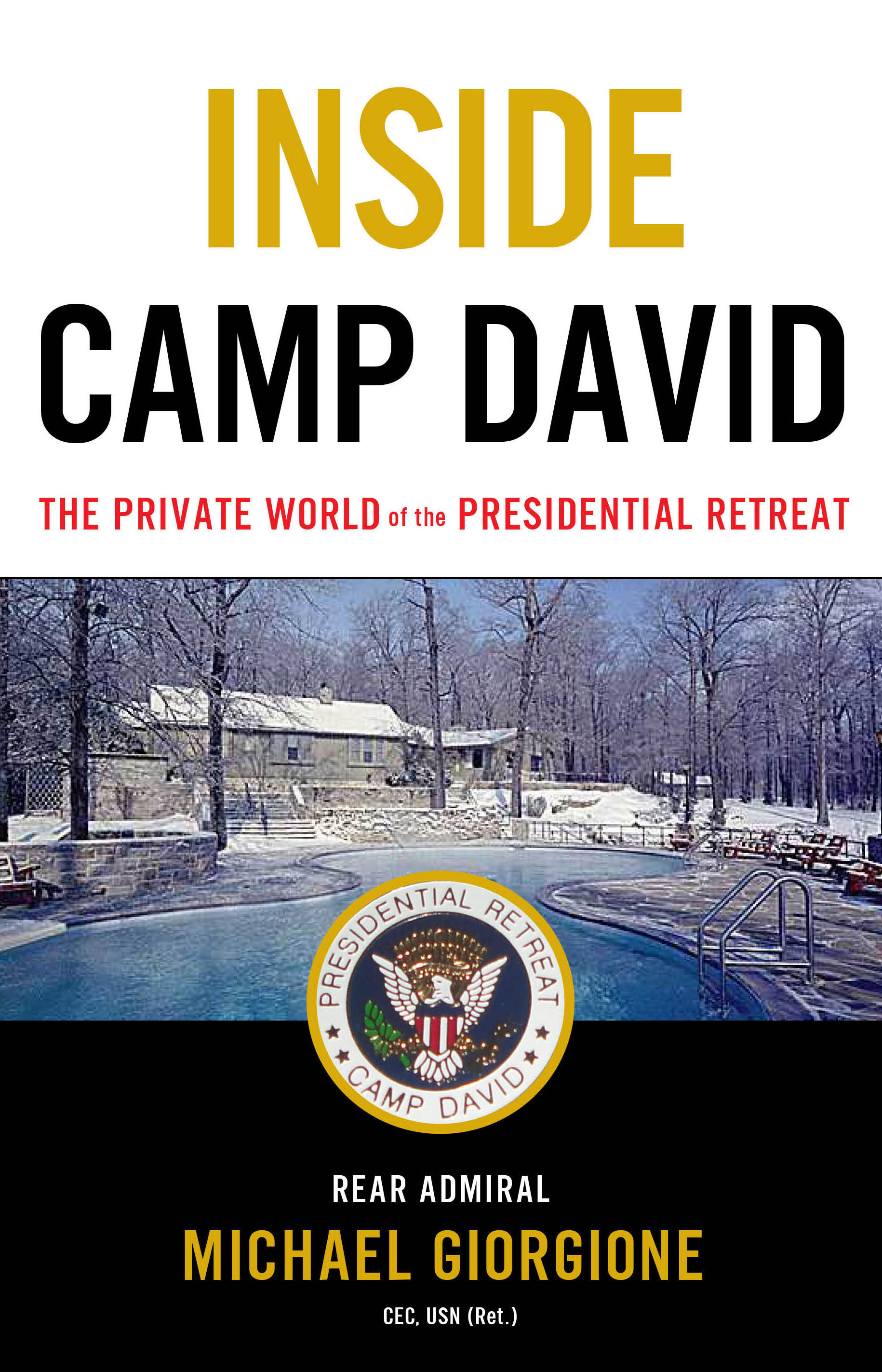 Inside Camp David by Michael Giorgione