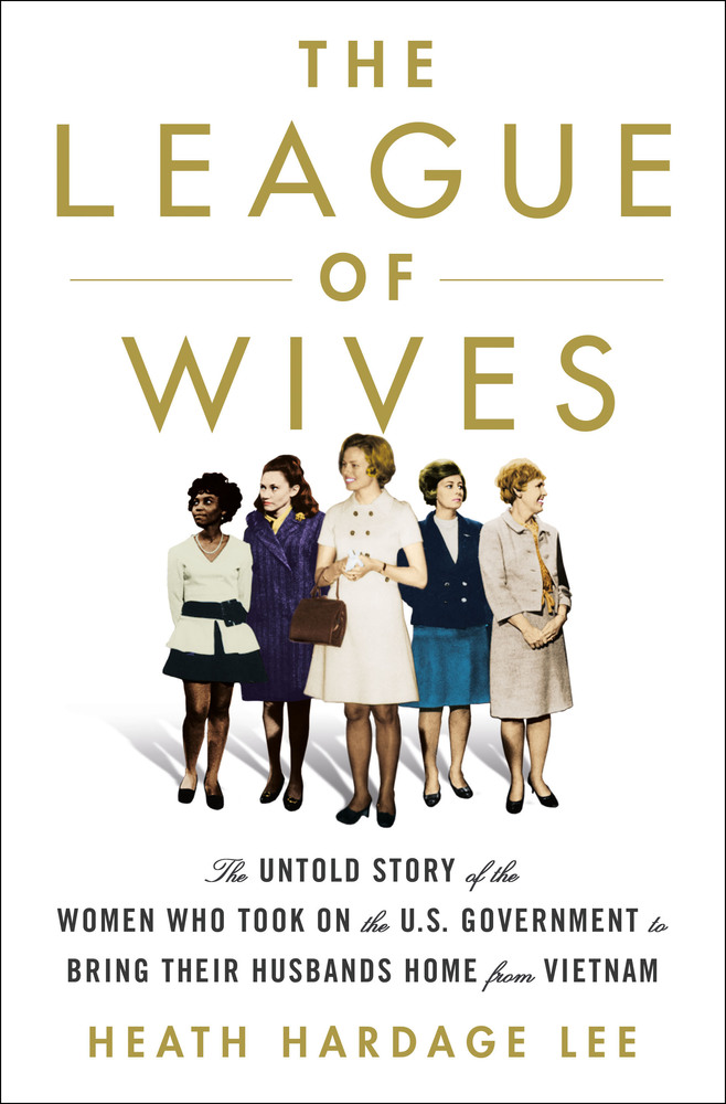 The League of Wives by Heath Hardage Lee