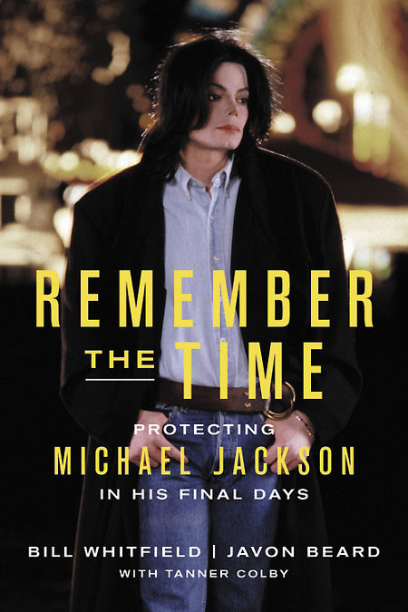 Remember The Time, Protecting Michael Jackson in His Final Days