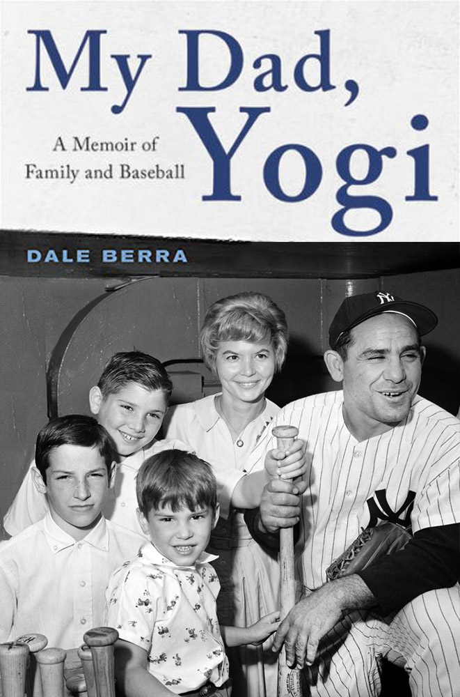 My Dad, Yogi: A Memoir of Family and Baseball by Dale Berra