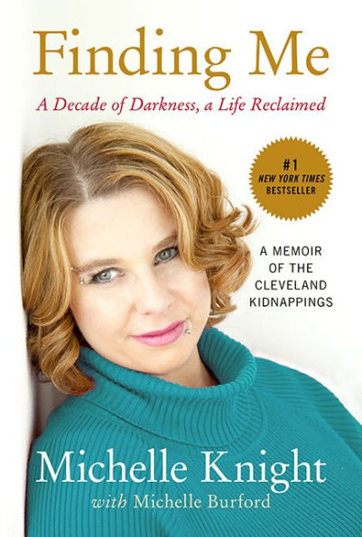 Finding Me: A Decade of Darkness, a Life Reclaimed: A Memoir of the Cleveland Kidnappings.