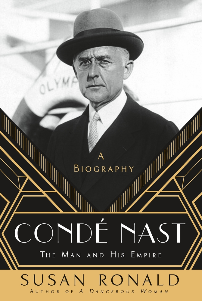 Conde Nast, the Man and His Empire by Susan Ronald