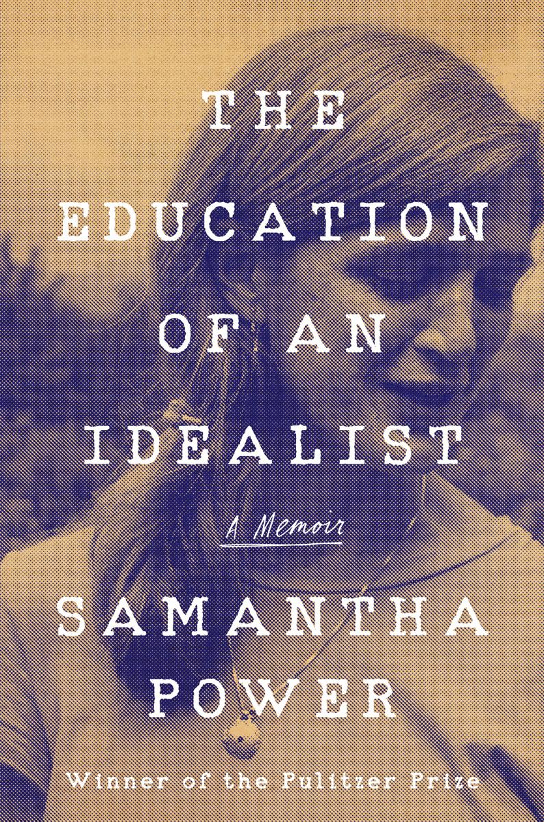 The Education of an Idealist, A memoir by Samantha Power