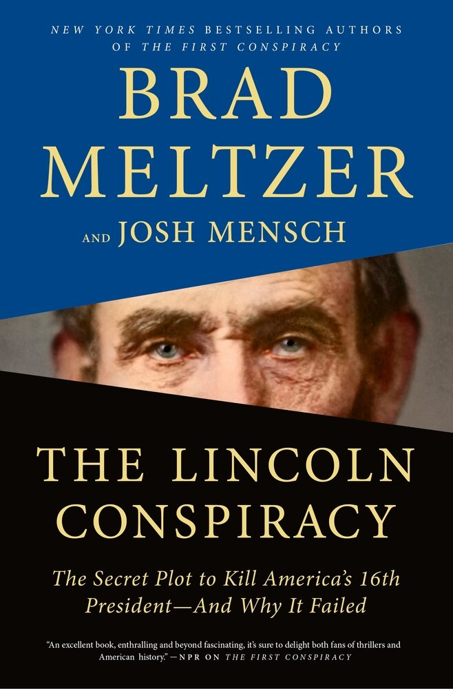 The Lincoln Conspiracy, The Secret Plot to Kill America's 16th President- And Why It Failed