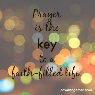 prayer-is-key-to-faith-filled-life-sowandgather