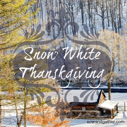 snow-white-thanksgiving-sowandgather.com